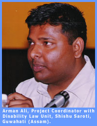 Picture Arman, Project Coordinator, Disability Law Unit based in Assam