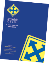 Cover image of Accessible Delhi - a road map 2003-2008